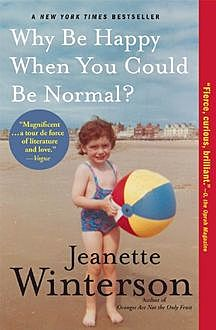 Why Be Happy When You Could Be Normal?, Jeanette Winterson
