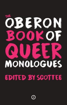 The Oberon Book of Queer Monologues, Scottee