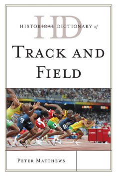 Historical Dictionary of Track and Field, Peter Matthews