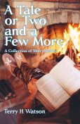 A Tale or Two and a Few More, Terry H. Watson