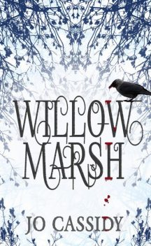 Willow Marsh, Jo Cassidy