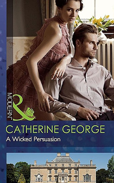 A Wicked Persuasion, Catherine George