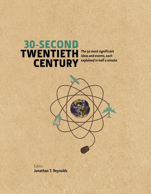 30-Second Twentieth Century, Jonathan T.Reynolds