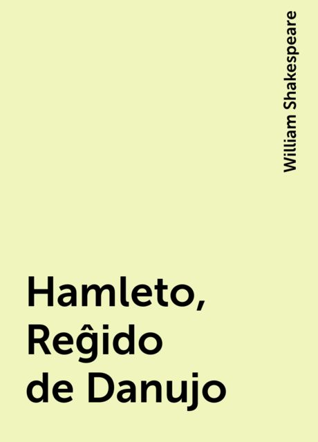 Hamleto, Reĝido de Danujo, William Shakespeare