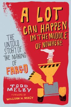 A Lot Can Happen in the Middle of Nowhere, Todd Melby
