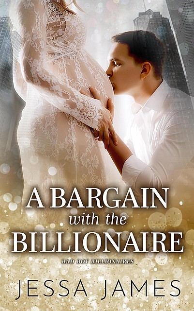A Bargain with the Billionaire, Jessa James