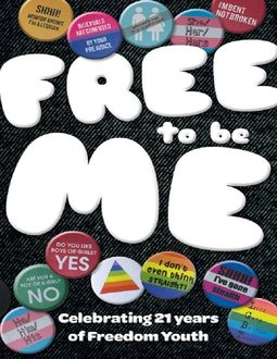 Free to Be Me – Celebrating 21 Years of Freedom Youth, Lori Streich, Rosa Fanti