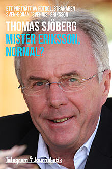 Mister Eriksson, normal?, Thomas Sjöberg