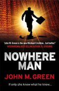 Nowhere Man, John M. Green