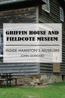 Griffin House and Fieldcote Museum, John Goddard