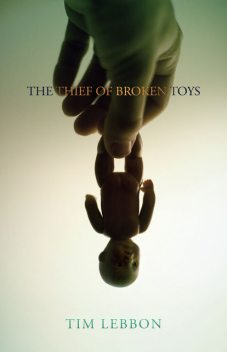The Thief of Broken Toys, Tim Lebbon