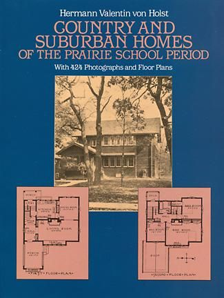 Country and Suburban Homes of the Prairie School Period, H.V.von Holst