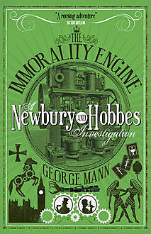 The Affinity Bridge: A Newbury & Hobbes Investigation, George Mann
