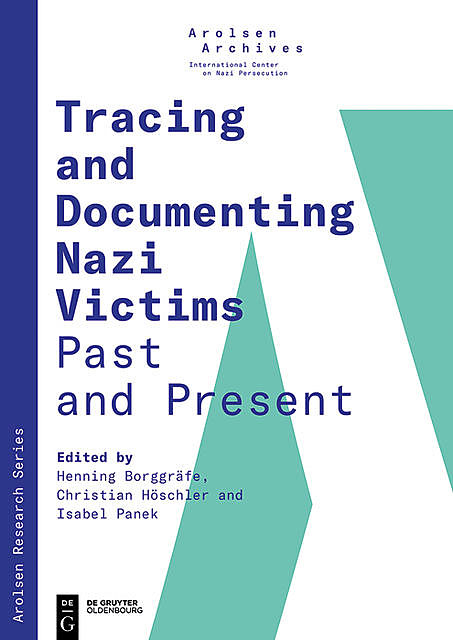Tracing and Documenting Nazi Victims, Christian Höschler, Henning Borggräfe, Isabel Panek