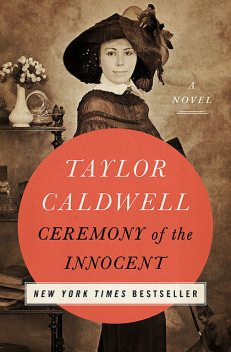 Ceremony of the Innocent, Taylor Caldwell