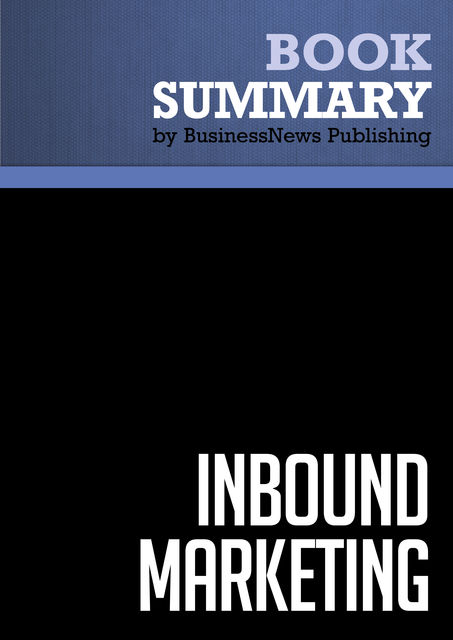 Summary: Inbound marketing  Brian Halligan and Dharmesh Shah, Must Read Summaries