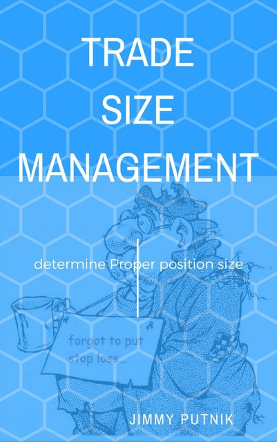 Trade Size Management, Jimmy Putnik