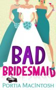 Bad Bridesmaid, Portia MacIntosh