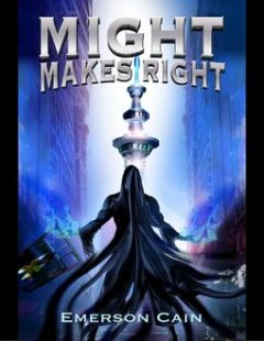 Might Makes Right, Emerson Cain