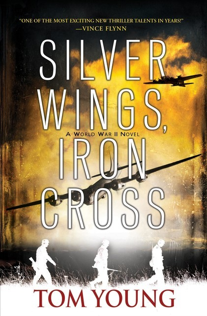 Silver Wings, Iron Cross, Tom Young