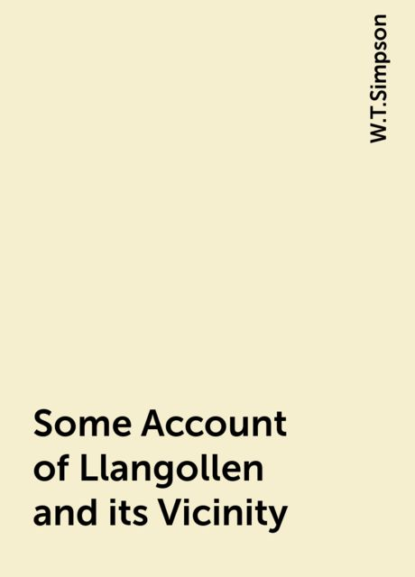 Some Account of Llangollen and its Vicinity, W.T.Simpson