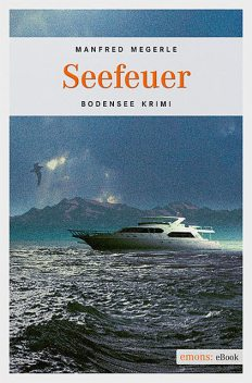 Seefeuer, Manfred Megerle