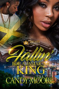 Fallin' For A Jamaican King, Candy Moore