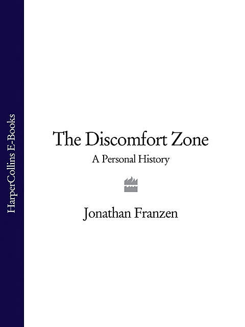 The Discomfort Zone, Jonathan Franzen