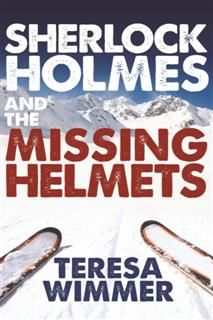 Sherlock Holmes and the Missing Helmets, Teresa Wimmer