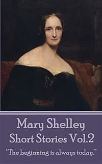 Short Stories Vol. 2, Mary Shelley