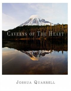 Caverns of the Heart, Joshua Quarrell