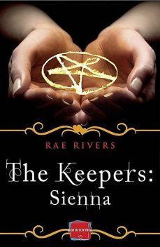 The Keepers: Sienna (Free Prequel), Rae Rivers