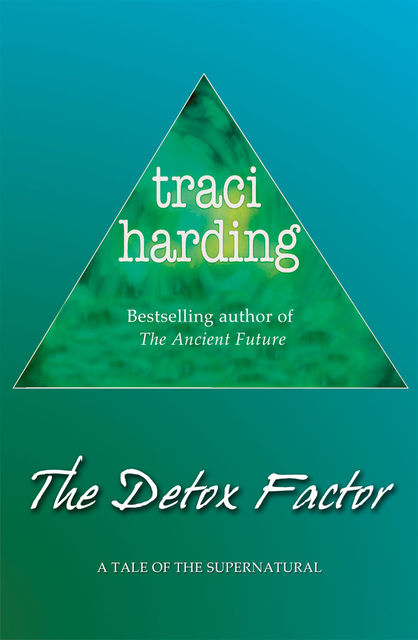 The Detox Factor, Traci Harding