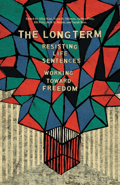 Long Term, Beth E.Richie, Alice Kim, Audrey Petty, Erica R. Meiners, Jill Petty, Sarah Ross