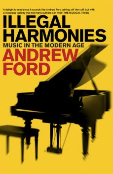 Illegal Harmonies, Andrew Ford