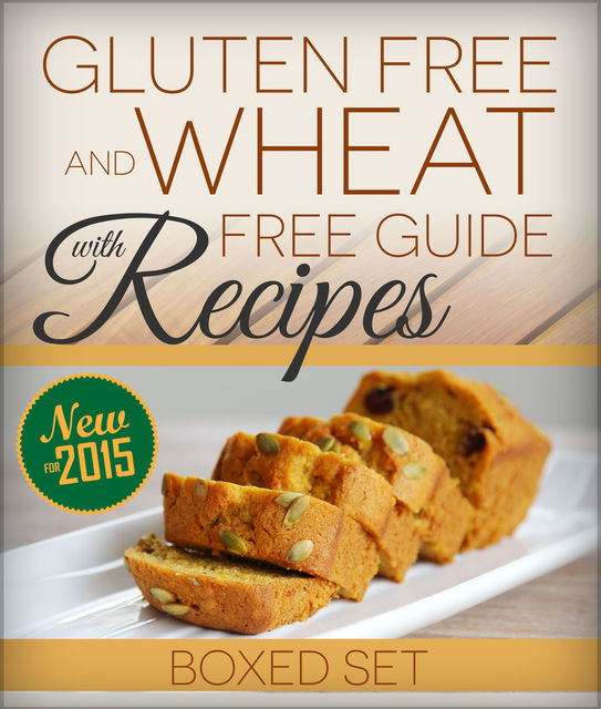 Gluten Free and Wheat Free Guide With Recipes (Boxed Set), Speedy Publishing