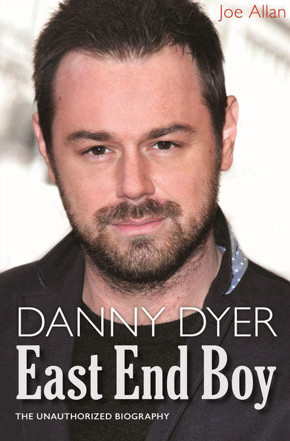 Danny Dyer: East End Boy, Joe Allan