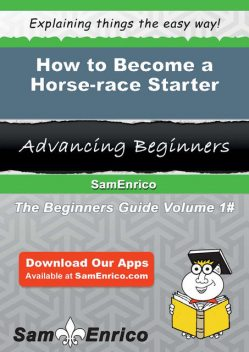 How to Become a Horse-race Starter, Riva Ely