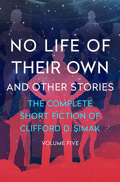 No Life of Their Own, Clifford Simak