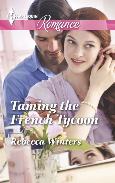 Taming the French Tycoon, Rebecca Winters