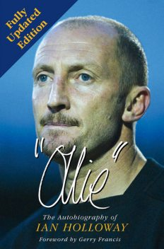 Ollie: The Autobiography of Ian Holloway, Ian Holloway