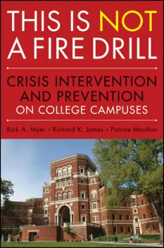This is Not a Firedrill, Patrice Moulton, Richard K.James, Rick A.Myer