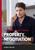 The Property Insider's Guide to Property Negotiation, Carol Tallon