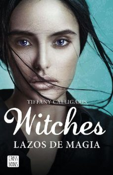 Witches. Lazos de magia: Witches 1, Tiffany Calligaris