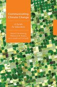 Communicating Climate Change, Anne K. Armstrong, Jonathon P. Schuldt, Marianne E. Krasny