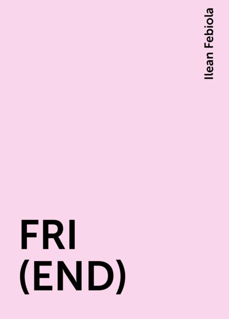 FRI (END), Ilean Febiola