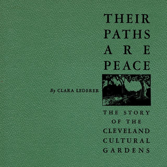 Their Paths Are Peace: The Story of Cleveland's Cultural Gardens, Clara Lederer