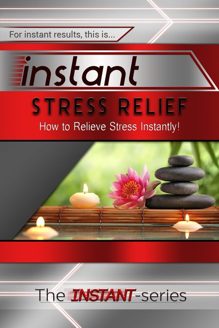 Instant Stress Relief, INSTANT Series