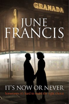 It's Now or Never, June Francis
