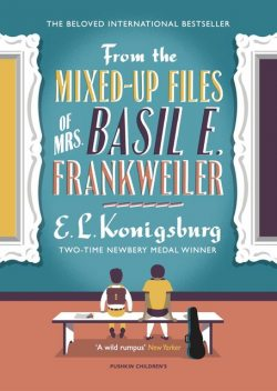 From the Mixed-Up Files of Mrs. Basil E. Frankweiler, E.L.Konigsburg